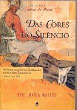 Das cores do silêncio: Os significados da liberdade no sudeste escravista - 1998