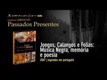 Jongos, Calangos e Folias: Música Negra, memória e poesia (2007, legendas em português)