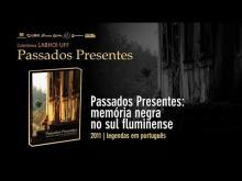 Passados Presentes: memória negra no sul fluminense (2011, legendas em português)