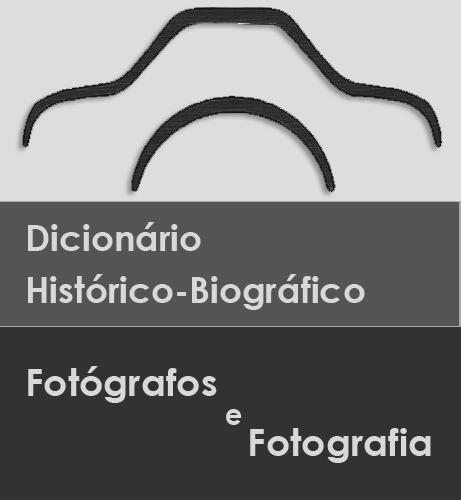 Dicionário istórico-Biográfico dos Fotógrafos e da Fotografia no Brasil